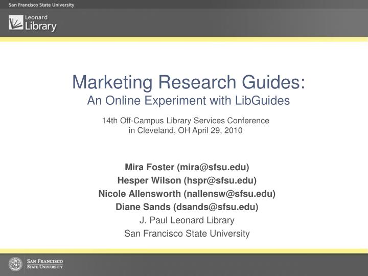 marketing research guides an online experiment with libguides n.