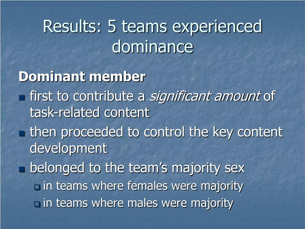 Results: 5 teams experienced dominance