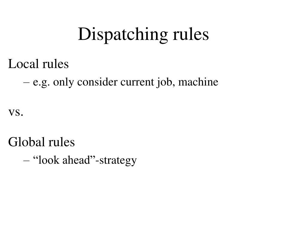 Dispatching rules