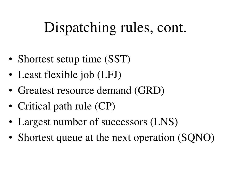 Dispatching rules, cont.