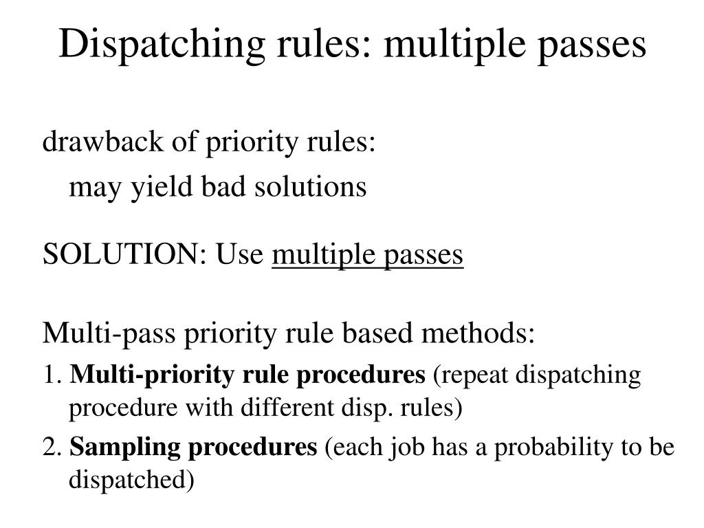 Dispatching rules: multiple passes