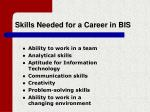 skills needed for a career in bis