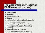 the accounting curriculum at ecsu selected courses