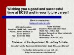 wishing you a good and successful time at ecsu and in your future career