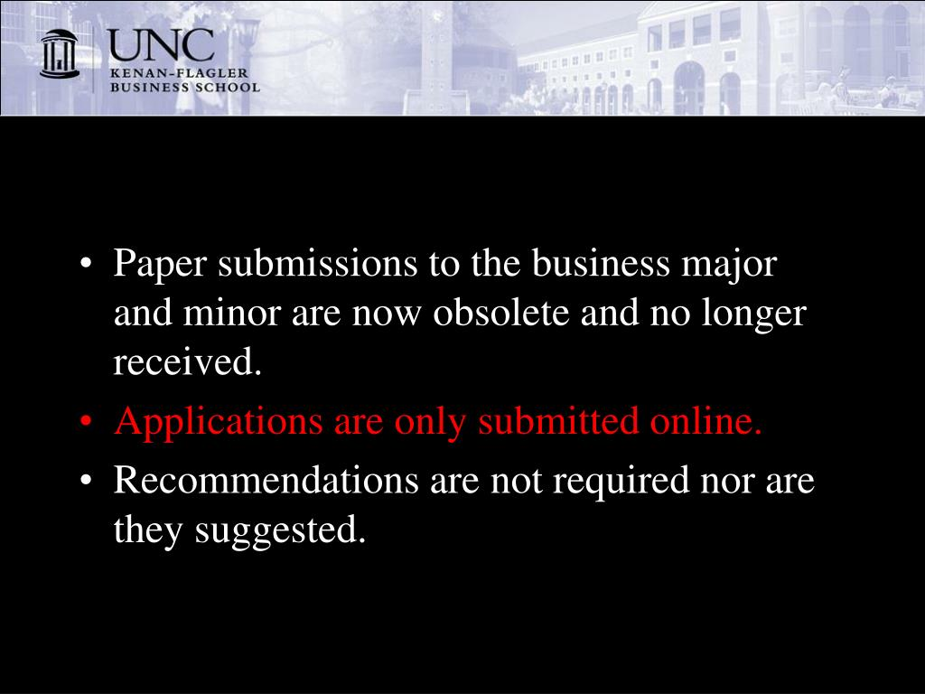 Paper submissions to the business major and minor are now obsolete and no longer received.