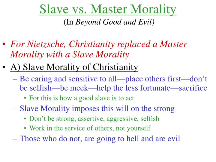 master and slave morality Start studying philosophy 241 learn vocabulary, terms, and more with flashcards, games, and other study tools search master morality and slave morality.