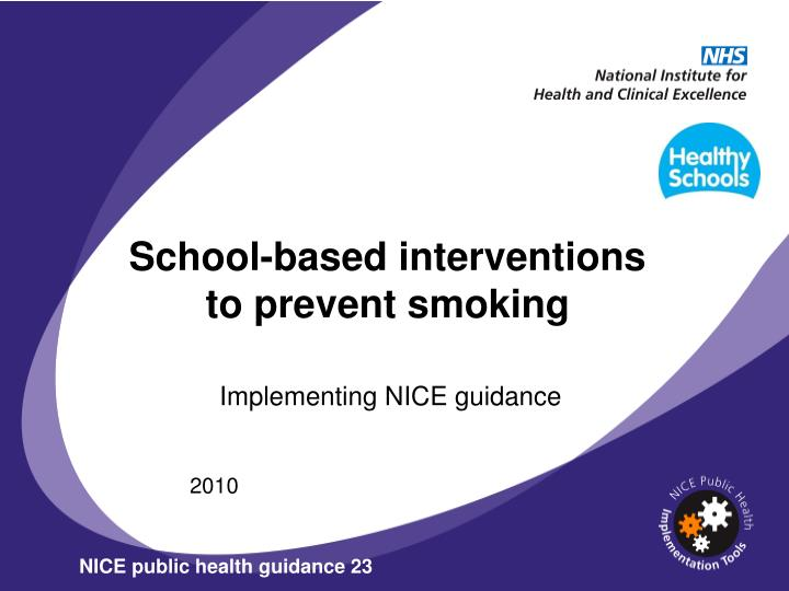 School-based interventions to prevent smoking
