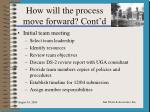 how will the process move forward cont d