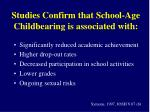 studies confirm that school age childbearing is associated with