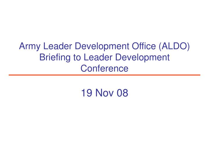 Ppt army leader development office aldo briefing to leader army leader development office aldobriefing to leader development conference toneelgroepblik Choice Image