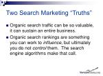 two search marketing truths