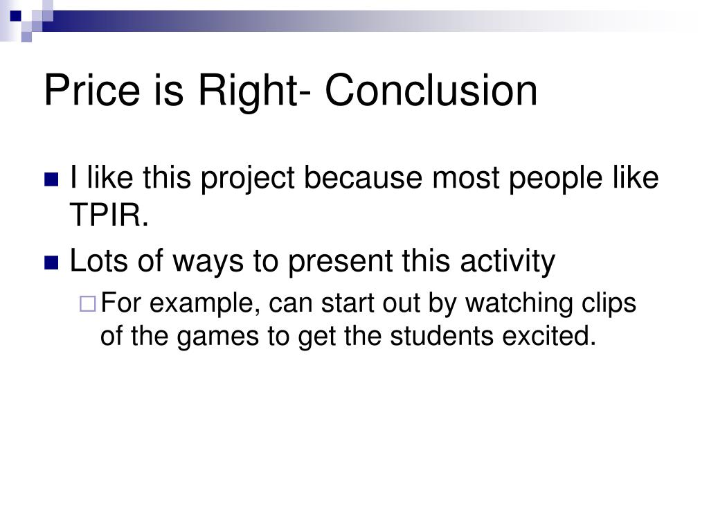 Price is Right- Conclusion
