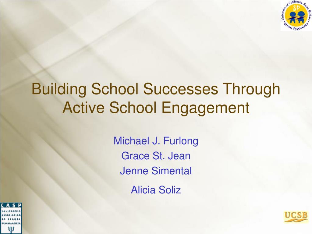 building school successes through active school engagement l.
