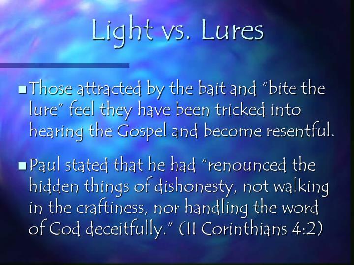 Light vs. Lures