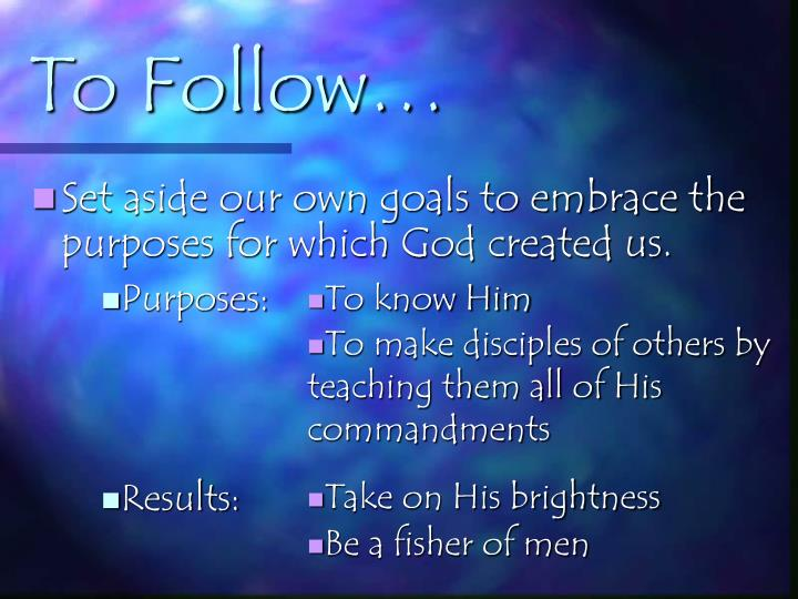 To follow