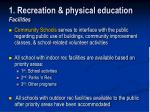 1 recreation physical education facilities