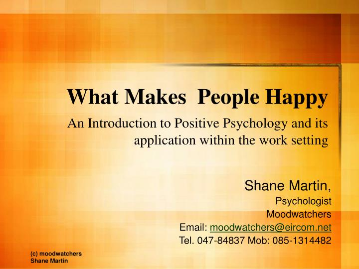 positive psychology and people Positive psychology is the study of the conditions and processes that contribute to the flourishing or optimal functioning of people, groups, and institutions in this brief introduction, the authors give examples of current work in positive psychology and try to explain why the positive psychology.
