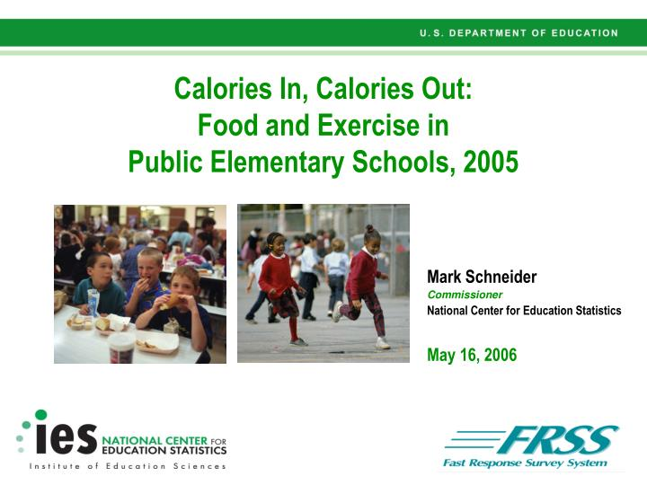 Calories in calories out food and exercise in public elementary schools 2005