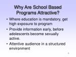 why are school based programs attractive