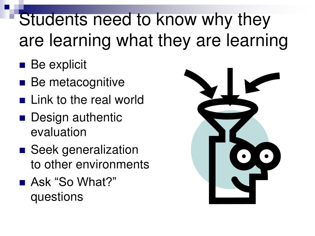 Students need to know why they are learning what they are learning