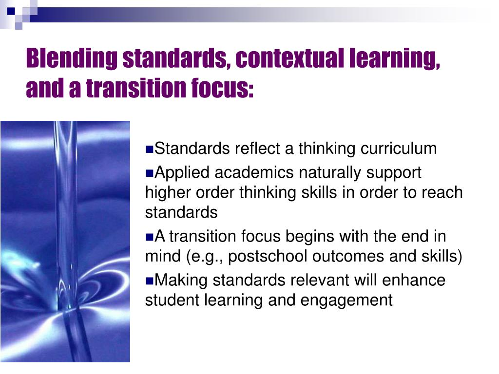 Blending standards, contextual learning, and a transition focus: