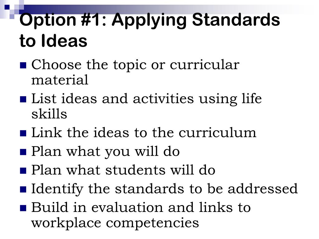 Option #1: Applying Standards to Ideas
