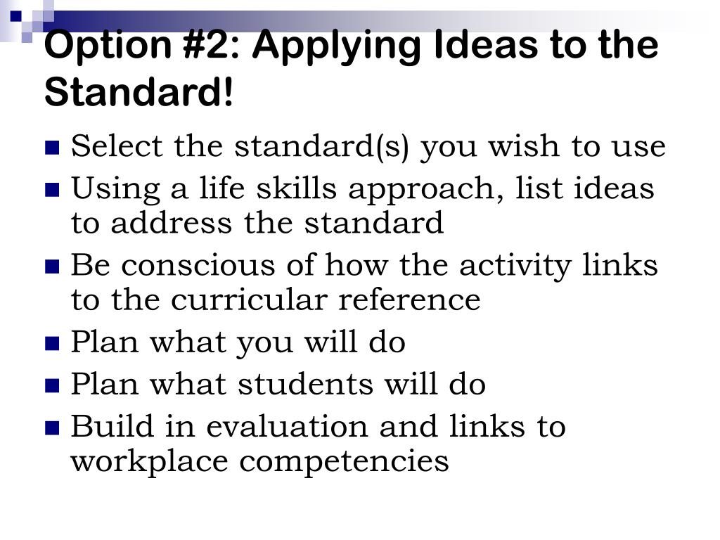 Option #2: Applying Ideas to the Standard!