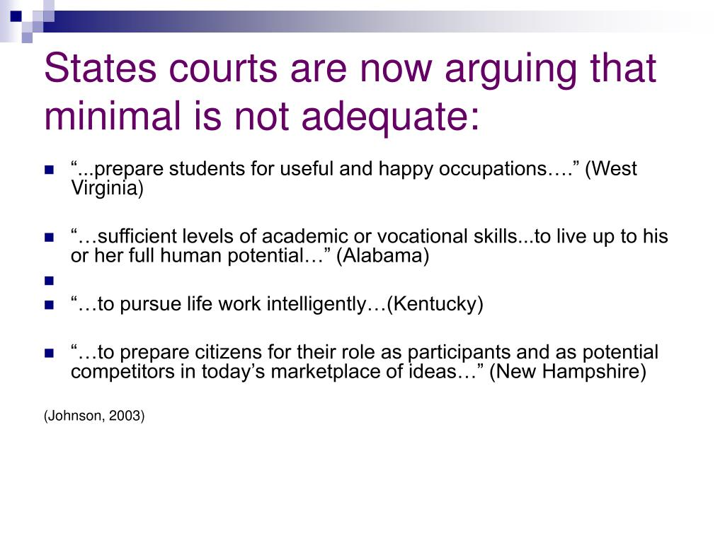 States courts are now arguing that minimal is not adequate: