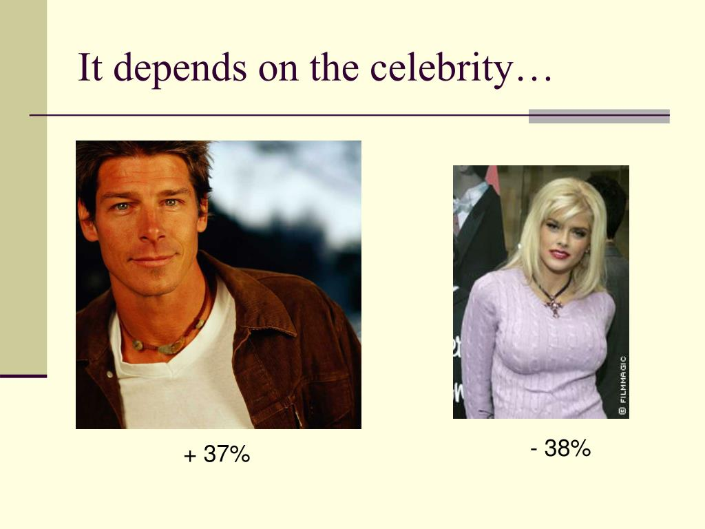 It depends on the celebrity…