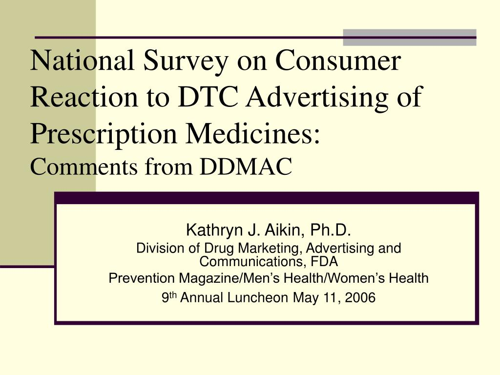 National Survey on Consumer Reaction to DTC Advertising of Prescription Medicines: