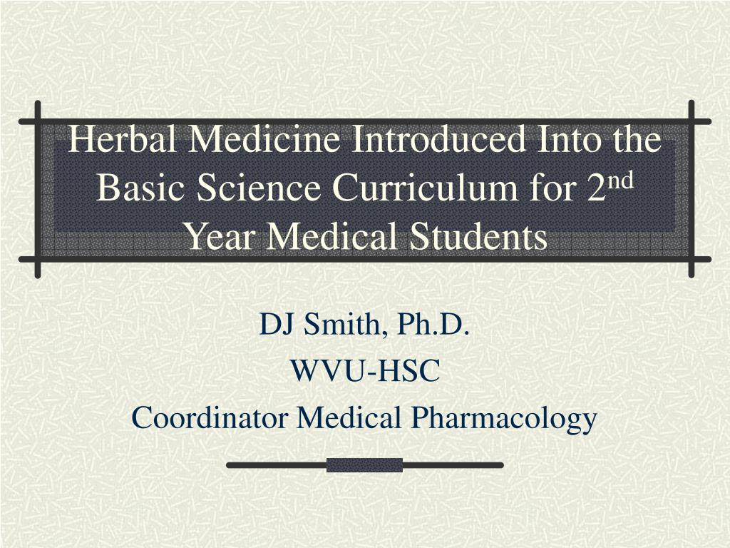 Herbal Medicine Introduced Into the Basic Science Curriculum for 2