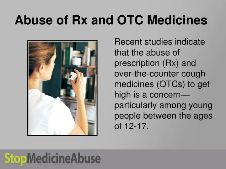 Abuse of rx and otc medicines