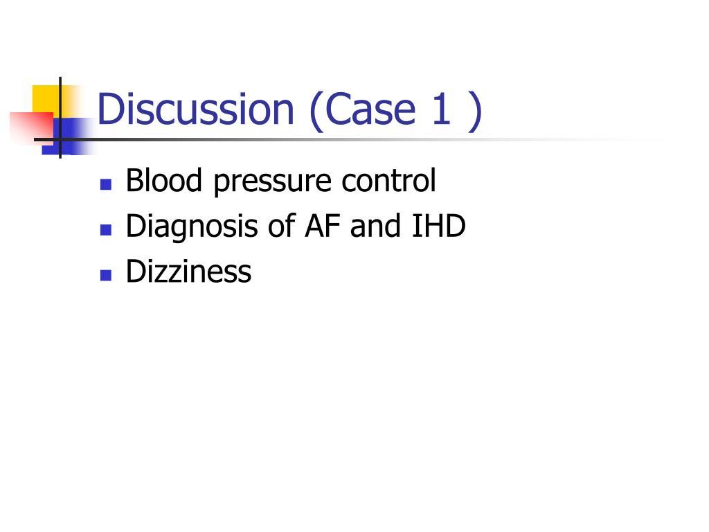 Discussion (Case 1 )