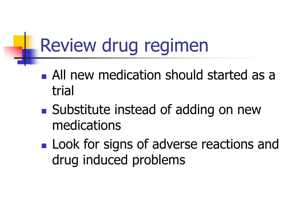 Review drug regimen