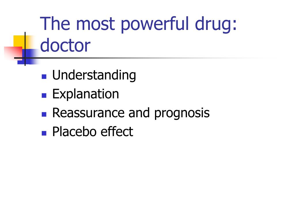 The most powerful drug: doctor