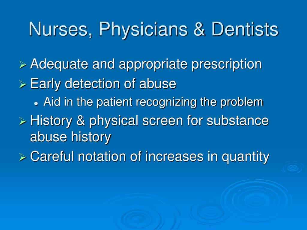 Nurses, Physicians & Dentists