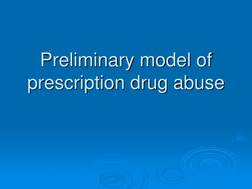 Preliminary model of prescription drug abuse