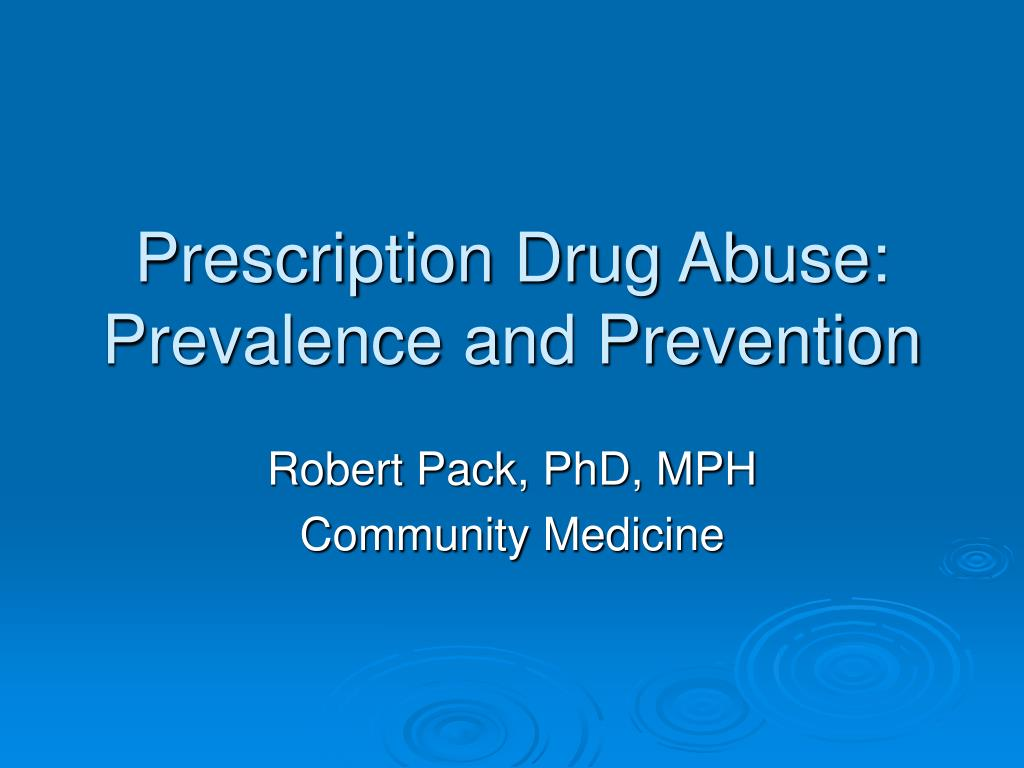 Prescription Drug Abuse:  Prevalence and Prevention