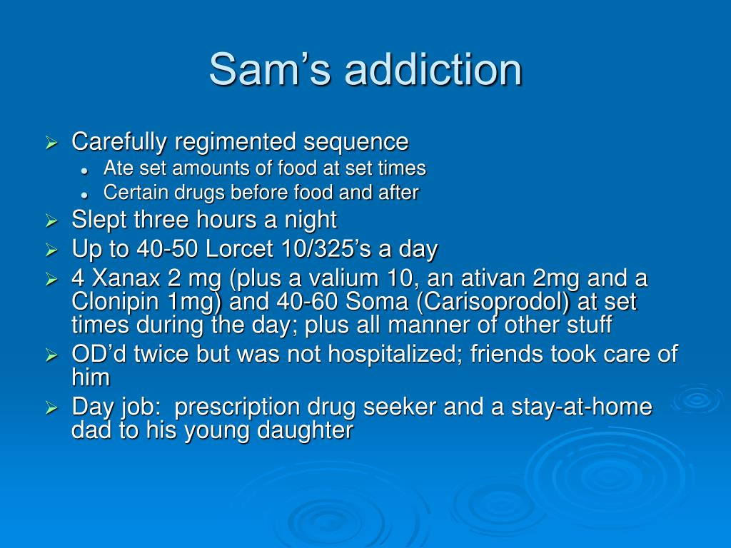 Sam's addiction