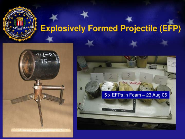 Explosively Formed Projectile (EFP)