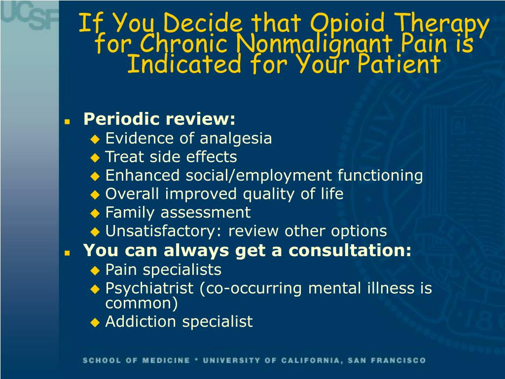 If You Decide that Opioid Therapy for Chronic Nonmalignant Pain is Indicated for Your Patient