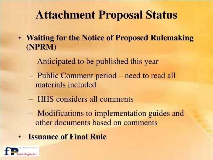 Attachment Proposal Status