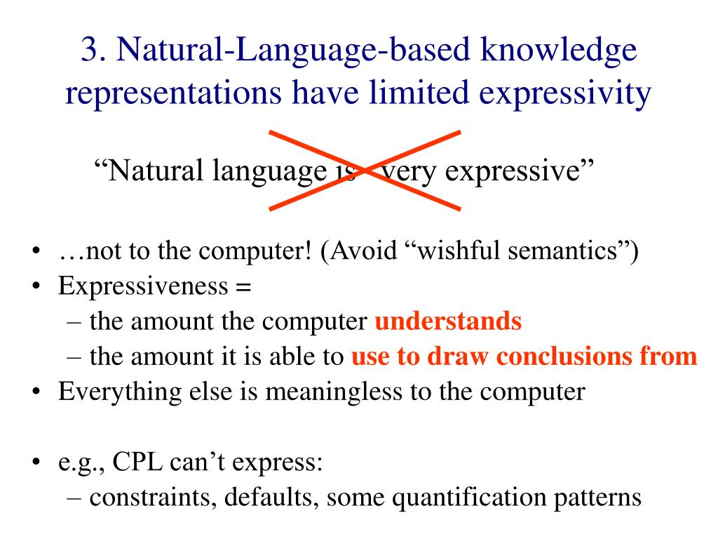 3. Natural-Language-based knowledge representations have limited expressivity