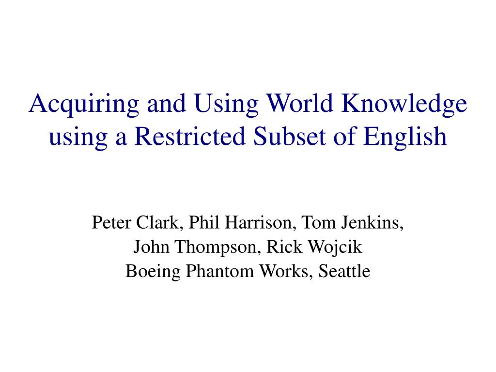 Acquiring and Using World Knowledge