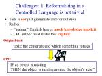 challenges 1 reformulating in a controlled language is not trivial20