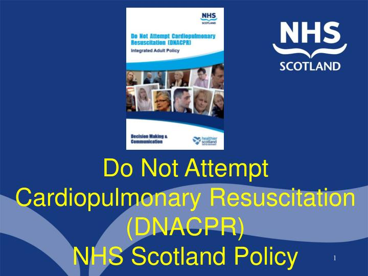 do not attempt cardiopulmonary resuscitation dnacpr nhs scotland policy n.