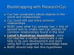 bootstrapping with researchcyc