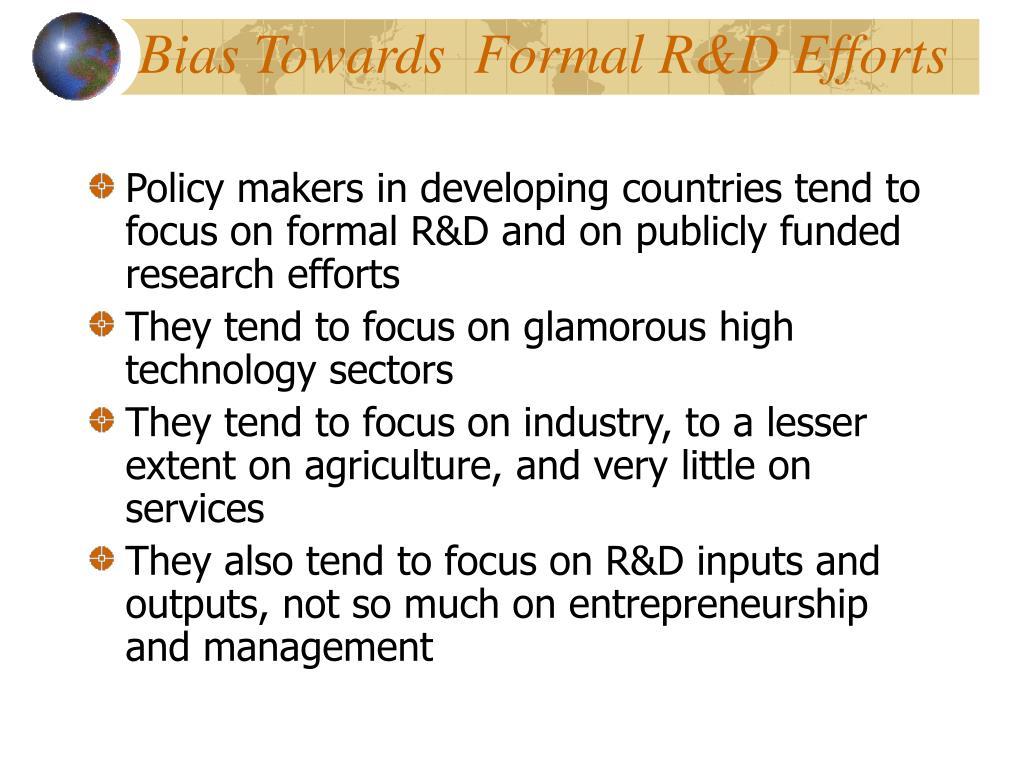 Bias Towards  Formal R&D Efforts