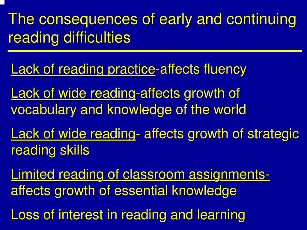 The consequences of early and continuing reading difficulties