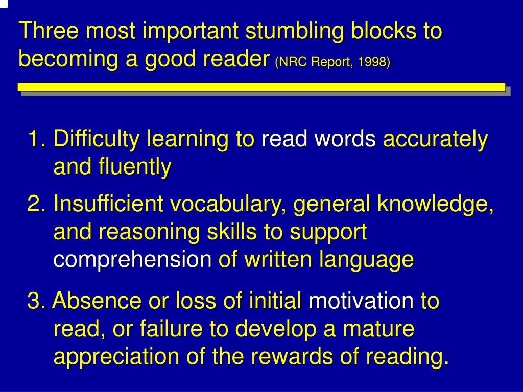 Three most important stumbling blocks to becoming a good reader